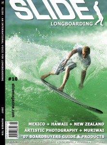 Christian Wach on the cover of Slide riding his 9`1 Herbie Fletcher Aviso! Grab a copy of Slide at Barnes and Noble or Borders if you see it, probably the best LB magazine I have seen...